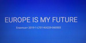 """Erasmus+ projekto """"Europe is my future"""" pristatymas mokyklos bendruomenei"""